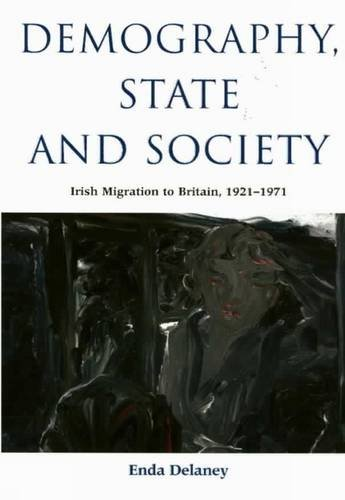 Demography, State and Society : Irish Migration to Britain, 1921-1971