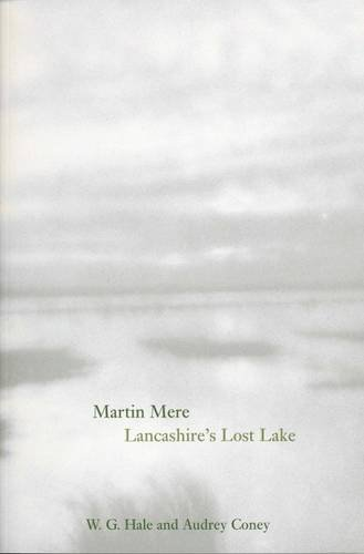 9780853237495: A History of Martin Mere: Lancashire's Lost Lake