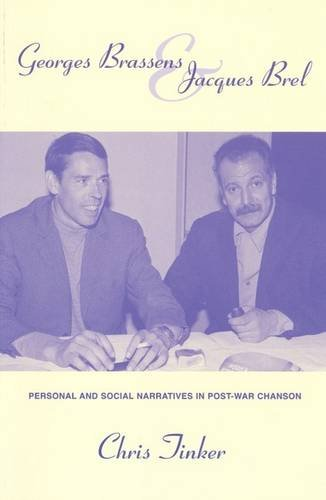 9780853237587: Georges Brassens and Jacques Brel: Personal and Social Narratives in Post-War Chanson (Contemporary French and Francophone Cultures)