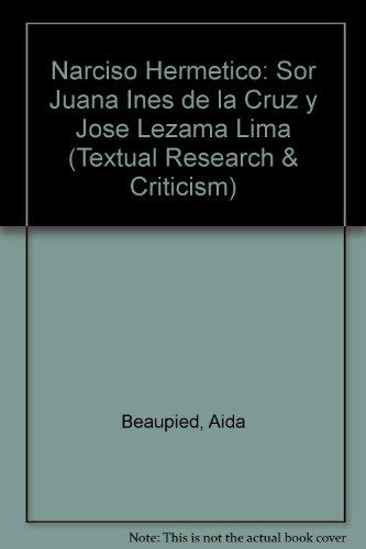 9780853237617: Narciso Hermetico: Sor Juana Ines de la Cruz y Jose Lezama Lima (Textual Research & Criticism)