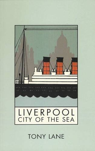 Liverpool: City of the Sea (0853237808) by Lane, Tony