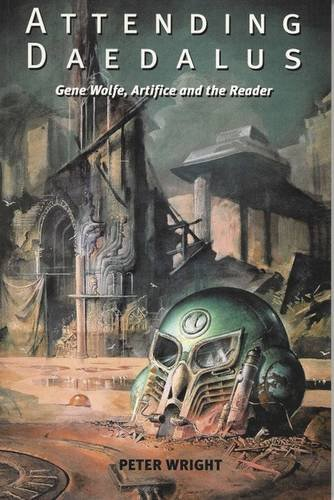 9780853238188: Attending Daedalus: Gene Wolfe, Artifice and the Reader (Liverpool Science Fiction Texts and Studies)