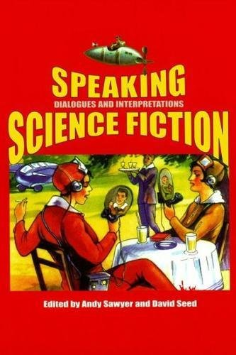 Speaking Science Fiction : Dialogues and Interpretations: Sawyer, Andy