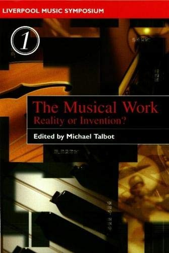 9780853238355: The Musical Work: Reality or Invention?: 1 (Liverpool Music Symposium)
