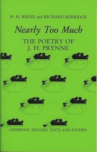 Nearly Too Much : The Poetry of J.H. Prynne: N. H. Reeve