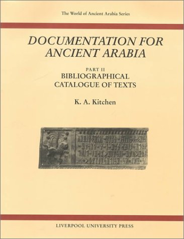 9780853238607: Documentation for Ancient Arabia, Part II: Bibliographical Catalogue of Texts (Liverpool University Press - The World of Ancient Arabia) (Pt.2)
