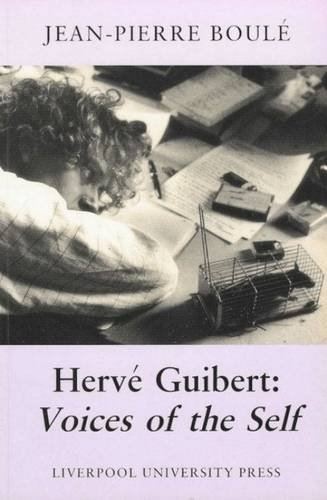 9780853238614: Hervé Guibert: Voices of the Self (Modern French Writers, 4)