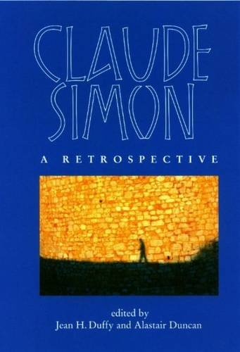 Claude Simon: A Retrospective: Liverpool University Press