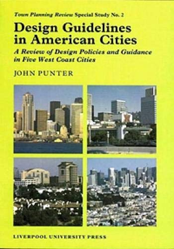 9780853238935: Design Guidelines in American Cities: A Review of Design Policies and Guidance in Five West-Coast Cities (Liverpool University Press - TPR [Town Planning Review] Special Studies)