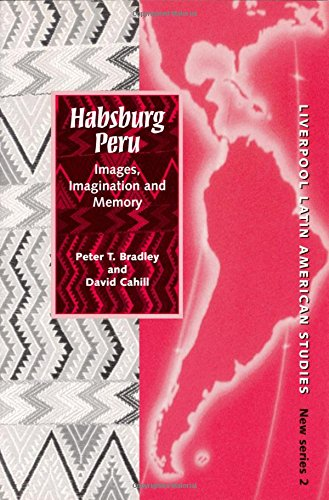 9780853239147: Habsburg Peru: Images, Imagination and Memory (Liverpool Latin American Studies)