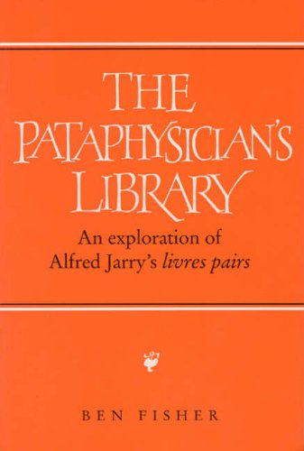 9780853239161: The Pataphysician's Library: An Exploration of Alfred Jarry's `Livres pairs'