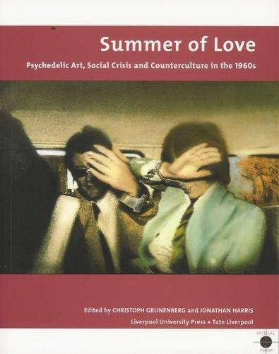 9780853239192: Summer of Love: Psychedelic Art, Social Crisis and Counterculture in 1960s: Psychedelic Art, Social Crisis and Counter-Culture in the 1960s (Tate Liverpool Critical Forum)