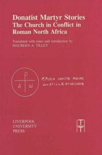 9780853239314: Donatist Martyr Stories: The Church in Conflict in Roman North Africa (Translated Texts for Historians LUP)