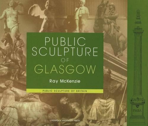 9780853239376: Public Sculpture of Glasgow (Public Sculpture of Britain LUP)