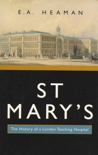 9780853239680: St. Mary's: the History of a London Teaching Hospital