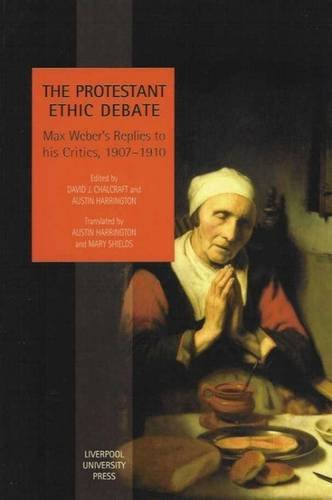 9780853239765: The Protestant Ethic Debate: Weber's Replies to His Critics, 1907-1910 (Studies in Social and Political Thought, 3)