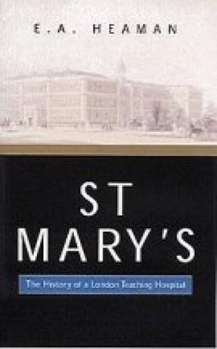 9780853239789: St. Mary's: the History of a London Teaching Hospital
