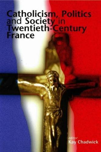 Catholicism, Politics and Society in Twentieth-century France: Liverpool University Press