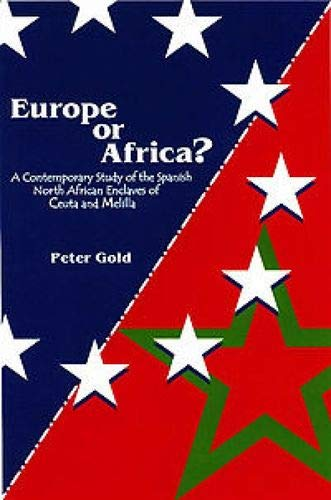 9780853239857: Europe or Africa?: A Contemporary Study of the Spanish North African Enclaves of Ceuta and Melilla