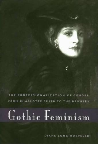 9780853239932: Gothic Feminism: The Professionalization of Gender from Charlotte Smith to the Brontes