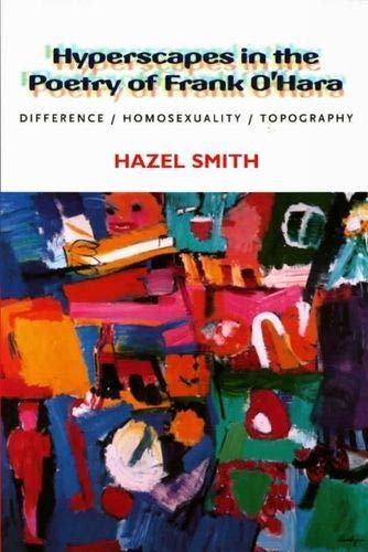 9780853239949: Hyperscapes in the Poetry of Frank O'Hara: Difference, Homosexuality, Topography