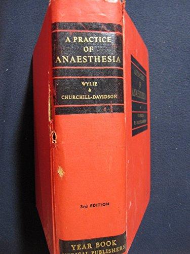 Practice of Anaesthesia: Wylie, William Derek,