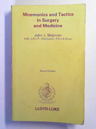 Mnemonics and Tactics in Surgery and Medicine: Shipman, John J.