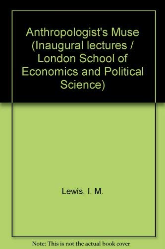 Anthropologist's Muse (Inaugural lectures / London School of Economics and Political ...
