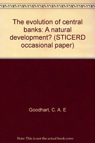 9780853280965: The evolution of central banks: A natural development? (STICERD occasional paper)