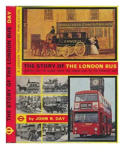 The Story of the London Bus. London: Day, John Robert