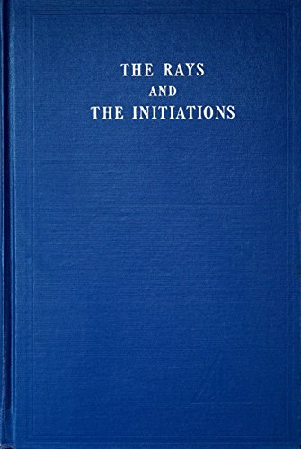 9780853300229: Rays and the Initiations: Volume V (A Treatise on the Seven Rays)