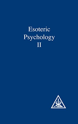 Esoteric Psychology Vol II: Esoteric Psychology Vol 2 (A Treatise on the Seven Rays): Alice A. ...