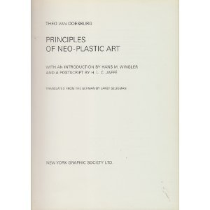 Principles of neo-plastic art; ([A Bauhaus book]) (0853311048) by Doesburg, Theo van