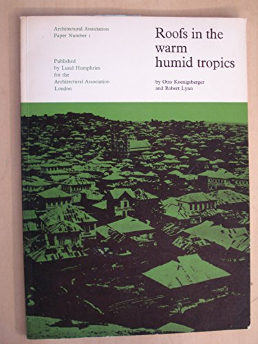 9780853311089: Roofs in the Warm Humid Tropics (Architectural Association Papers)