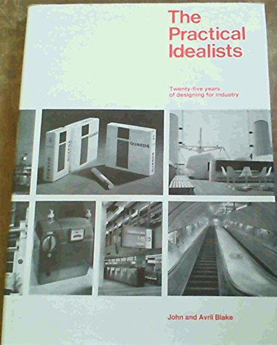 9780853312376: The Practical Idealists: Twenty-five Years of Designing for Industry