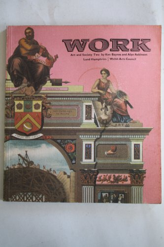 Work (Art & Society) (0853312656) by Ken Baynes; Alan Robinson