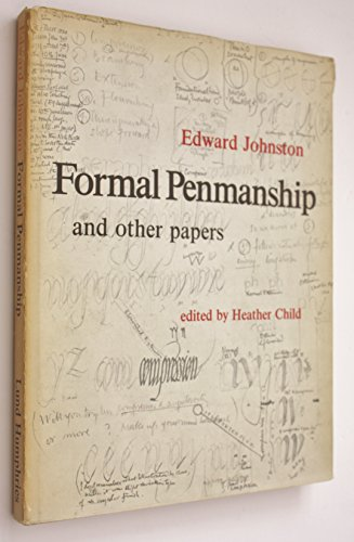 Formal Penmanship And Other Papers: Johnston, Edward