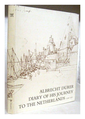 Diary of His Journey to the Netherlands, 1520-21 (0853312834) by Albrecht Durer