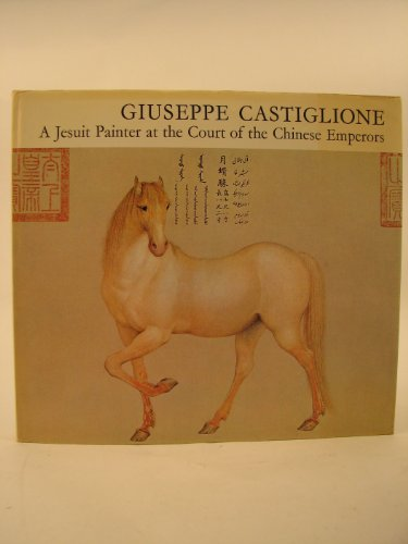 9780853312970: Giuseppe Castiglione: A Jesuit Painter at the Court of the Chinese Emperors