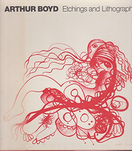 Arthur Boyd: Etchings & Lithographs: von Maltzahn, Imre (text): Arthur Boyd (prints)