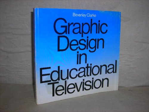 9780853313649: Graphic design in educational television