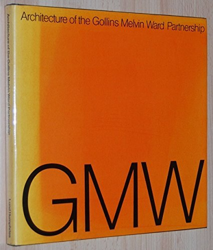 9780853313687: Architecture of the Gollins, Melvin, Ward Partnership (English, German and French Edition)