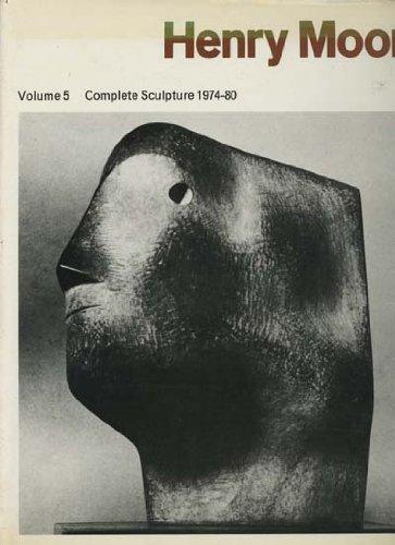 9780853314547: Henry Moore: Volume 5, Complete Sculpture 1974-80