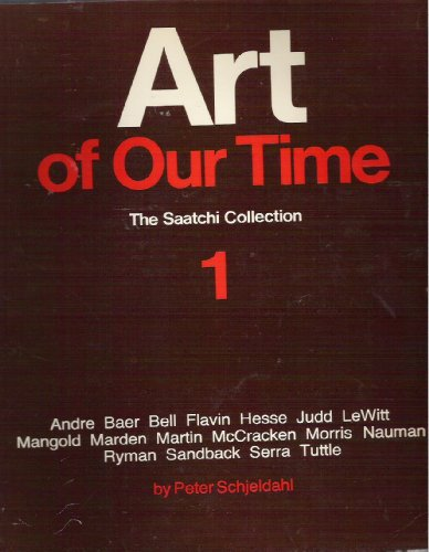 Art of Our Time: The Saatchi Collection (4 volumes): Schjeldahl, Peter