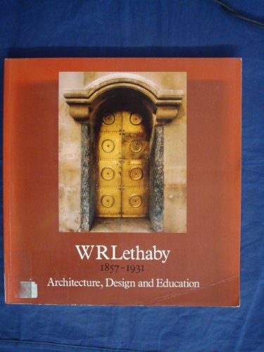 Architecture, Design and Education: W. R. Lethaby