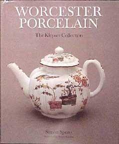 Worcester Porcelain: the Klepser Collection [Hardcover] [Jan: Spero, Simon.