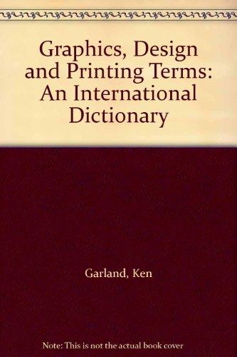 GRAPHICS , DESIGN AND PRINTING TERMS : KEN GARLAND