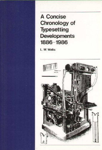 9780853315384: A Concise Chronology of Typesetting Developments, 1886-1986