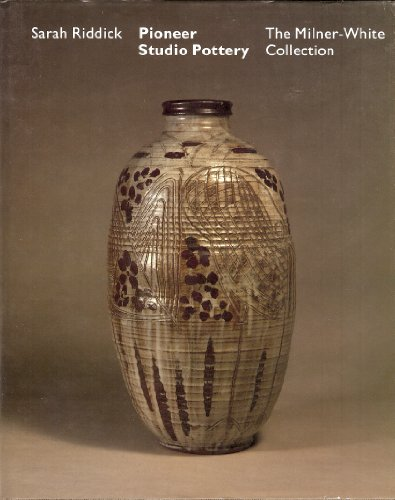 Pioneer Studio Pottery: The Milner - White Collection: Riddick, Sarah; Green, Richard (ed.)