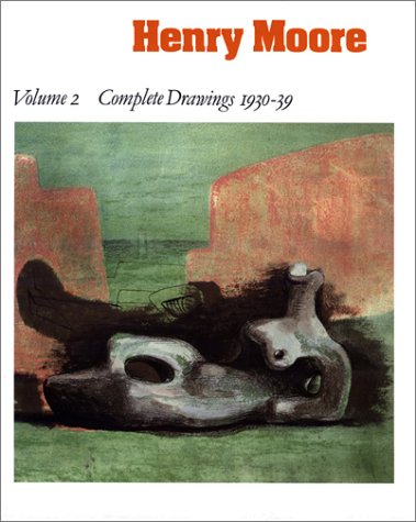 Henry Moore, Vol. 2: Complete Drawings 1930-39 (9780853316008) by Henry Moore